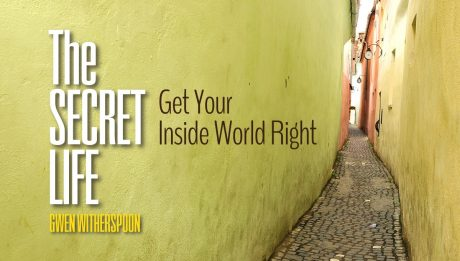 The Secret Life | Get Your Inside world Right